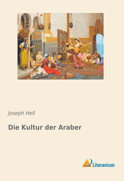 Die Kultur der Araber - Hell, Joseph