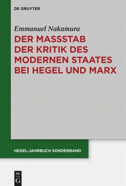 Der Maßstab der Kritik des modernen Staates bei Hegel und Marx - Nakamura, Emmanuel