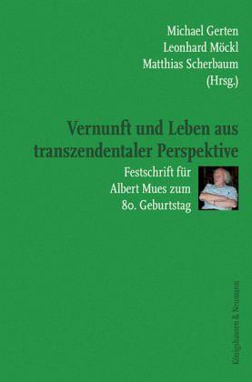 Vernunft und Leben aus transzendentaler Perspektive