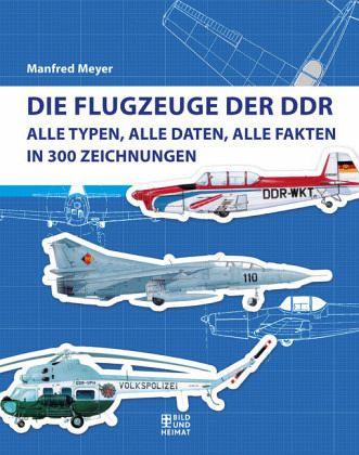 Die Flugzeuge der DDR - Meyer, Manfred