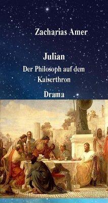 Julian-Der Philosoph auf dem Kaiserthron (eBook, ePUB) - Amer, Zacharias