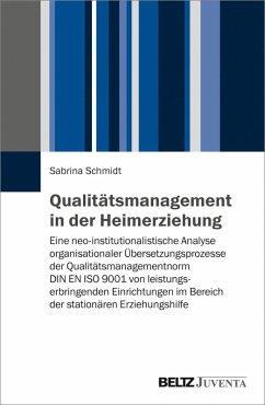 Qualitätsmanagement in der Heimerziehung (eBook, PDF) - Schmidt, Sabrina