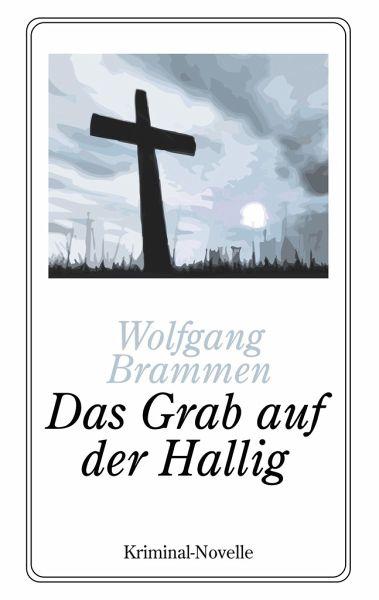 Das Grab auf der Hallig - Brammen, Wolfgang