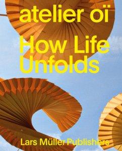 atelier oï - How Life Unfolds - Atelier oï