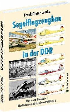 Segelflugzeugbau in der DDR - Lemke, Frank-Dieter