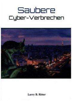 Saubere Cyber-Verbrechen - Ritter, Larry B.
