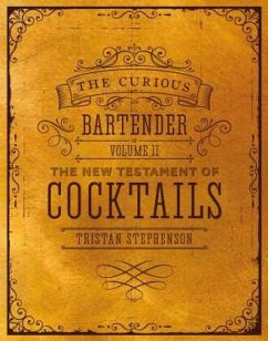 The Curious Bartender's Book of Cocktails: Volume II - Stephenson, Tristan