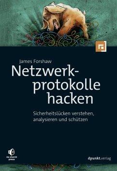 Netzwerkprotokolle hacken - Forshaw, James