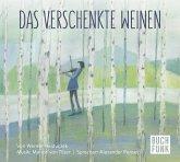 Das verschenkte Weinen, 1 Audio-CD