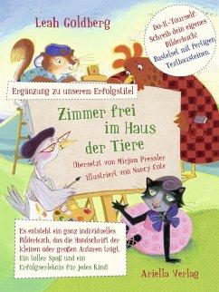 Zimmer Frei im Haus der Tiere - Bilderbuch-Kreativset - Goldberg, Leah