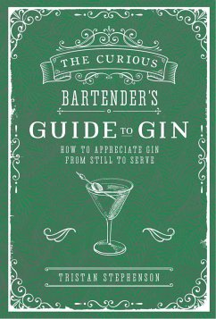 The Curious Bartender's Guide to Gin - Stephenson, Tristan