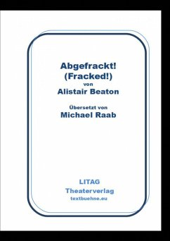 Abgefrackt! Fracked. (eBook, ePUB) - Beaton, Alistair