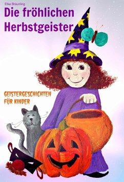 Die frohlichen Herbstgeister - Geister und Halloweengeschichten