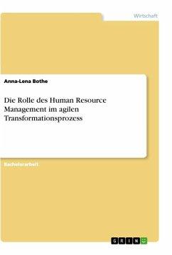 Die Rolle des Human Resource Management im agilen Transformationsprozess