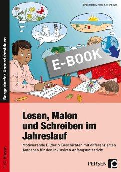 Lesen, Malen und Schreiben im Jahreslauf (eBook, PDF) - Holzer, Birgit; Kirschbaum, Klara