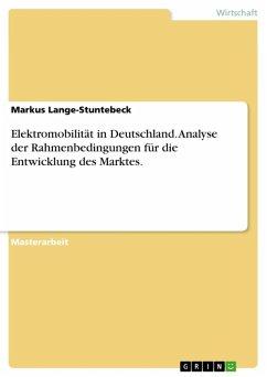 Analyse der Rahmenbedingungen für die Entwicklung des Marktes für Elektromobilität in Deutschland (eBook, ePUB)