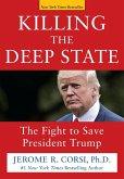 Killing the Deep State (eBook, ePUB)