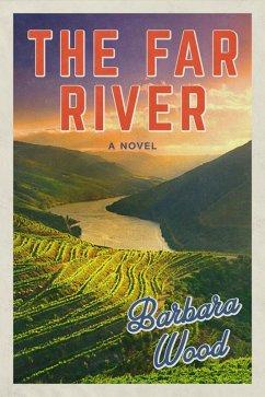 The Far River (eBook, ePUB) - Wood, Barbara