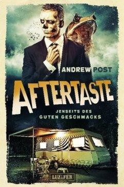 Aftertaste - Jenseits des guten Geschmacks - Post, Andrew