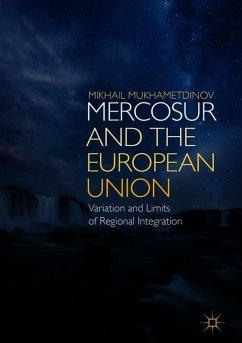 MERCOSUR and the European Union - Mukhametdinov, Mikhail