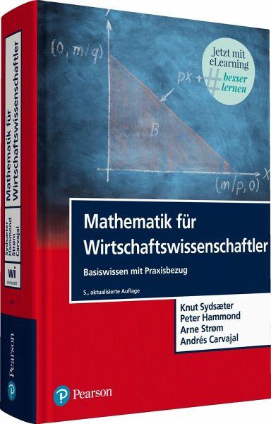 Mathematik für Wirtschaftswissenschaftler von Knut Sydsaeter; Peter ...