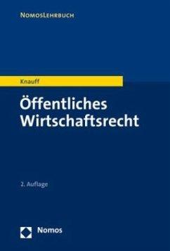Öffentliches Wirtschaftsrecht - Knauff, Matthias