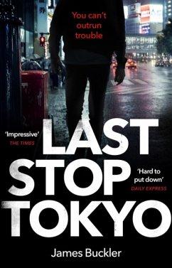 Last Stop Tokyo - Buckler, James