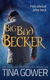 Big Bad Becker (The Outlier Prophecies, #1.5) (eBook, ePUB)