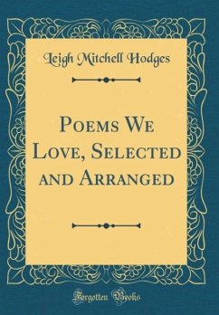 Poems We Love, Selected and Arranged (Classic Reprint)