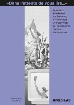 Dans l'attente de vous lire... Einführung in Wortschatz und Grammatik - Bosenick, Frank; Stein, Hartmut