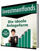 Investmentfonds - Die ideale Anlageform (eBook, ePUB)