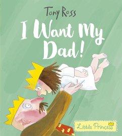 I Want My Dad! - Ross, Tony