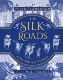 The Silk Roads. Illustrated Edition