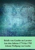 Briefe von Goethe an Lavater Aus den Jahren 1774 bis 1783 (eBook, PDF)