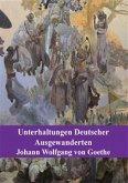 Unterhaltungen Deutscher Ausgewanderten (eBook, PDF)