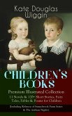 CHILDREN'S BOOKS - Premium Illustrated Collection: 11 Novels & 120+ Short Stories, Fairy Tales, Fables & Poems for Children (Including Rebecca of Sunnybrook Farm Series & The Arabian Nights) (eBook, ePUB)