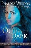 Out Of The Dark (Zoe Martinique Investigation Series) (eBook, ePUB)