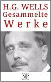 H. G. Wells - Gesammelte Werke (eBook, PDF)