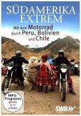 Südamerika Extrem:Motorradtour Peru,Bolivien,Chile