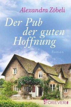 Der Pub der guten Hoffnung - Zöbeli, Alexandra