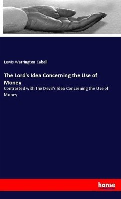 The Lord's Idea Concerning the Use of Money