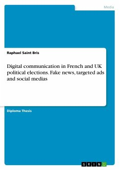 Digital communication in French and UK political elections. Fake news, targeted ads and social medias - Saint Bris, Raphael
