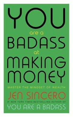 You Are a Badass at Making Money - Sincero, Jen
