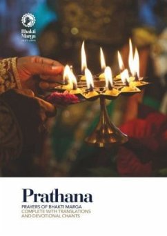 Prathana: Prayers of Bhakti Marga - Complete with Translations and Devotional Chants