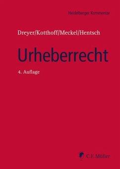 Urheberrecht - Dreyer, Gunda; Kotthoff, Jost; Meckel, Astrid; Hentsch, Christian-Henner