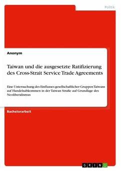 Taiwan und die ausgesetzte Ratifizierung des Cross-Strait Service Trade Agreements
