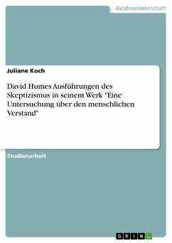 """David Humes Ausführungen des Skeptizismus in seinem Werk """"Eine Untersuchung über den menschlichen Verstand"""""""