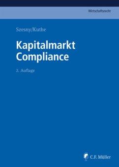 Kapitalmarkt Compliance - Adick, Markus; Bergmann, Marcus; Blessing, Denise; Cordes, Malte; Dürr, Boris; Eggers, Tobias