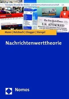 Nachrichtenwerttheorie - Maier, Michaela; Retzbach, Joachim; Glogger, Isabella; Stengel, Karin