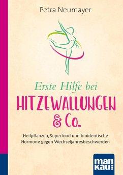 Erste Hilfe bei Hitzewallungen & Co. Kompakt-Ratgeber (eBook, ePUB) - Neumayer, Petra
